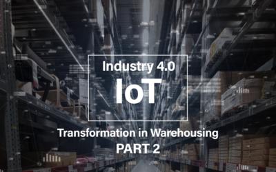 Industry 4.0 Transformation in Warehousing Part 2